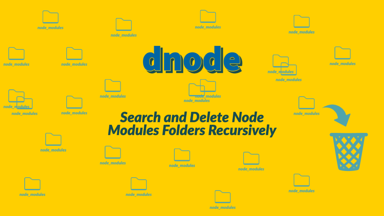 dnode: Search and Delete Node Modules Folders Recursively