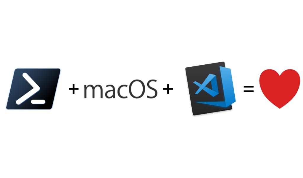 PowerShell + macOS + VS Code = Heart